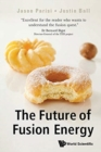 Future Of Fusion Energy, The - Book