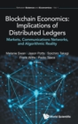 Blockchain Economics: Implications Of Distributed Ledgers - Markets, Communications Networks, And Algorithmic Reality - Book