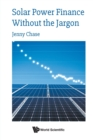 Solar Power Finance Without The Jargon - Book