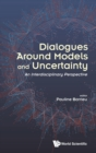 Dialogues Around Models And Uncertainty: An Interdisciplinary Perspective - Book