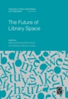 The Future of Library Space - Book