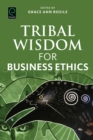 Tribal Wisdom for Business Ethics - Book