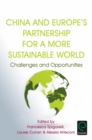 China and Europe's Partnership for a More Sustainable World : Challenges and Opportunities - Book