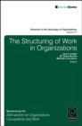 The Structuring of Work in Organizations - Book