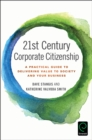21st Century Corporate Citizenship : A Practical Guide to Delivering Value to Society and your Business - Book