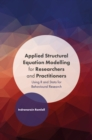 Applied Structural Equation Modelling for Researchers and Practitioners : Using R and Stata for Behavioural Research - Book
