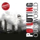 Environmental Issues: Polluting Our World - Book