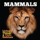 Living Things and Their Habitats: Mammals - Book