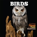 Living Things and Their Habitats: Birds - Book
