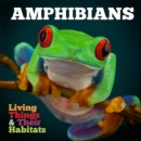 Living Things and Their Habitats: Amphibians - Book
