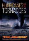 Physical and Human Geography: Hurricanes and Tornadoes : Explore Planet Earth's most Destructive Natural Disasters - Book