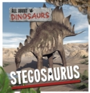 All About Dinosaurs: Stegosaurus - Book