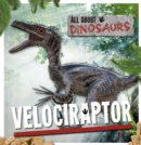 All About Dinosaurs: Velociraptor - Book