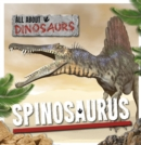 All About Dinosaurs: Spinosaurus - Book