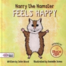 Harry the Hamster Feels Happy - Book