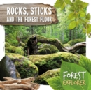 Rocks, Sticks & the Forest Floor - Book