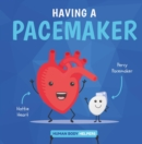 Having a Pacemaker - Book