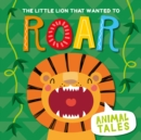 The Little Lion That Wanted to Roar - Book