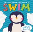 The Little Penguin That Wanted to Swim - Book