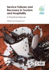 Service Failures and Recovery in Tourism and Hospitality : A Practical Manual - Book