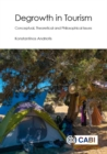 Degrowth in Tourism : Conceptual, Theoretical and Philosophical Issues - Book