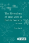 The Silviculture of Trees Used in British Forestry - Book