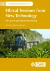 Ethical Tensions from New Technology : The Case of Agricultural Biotechnology - Book