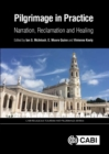 Pilgrimage in Practice : Narration, Reclamation and Healing - Book
