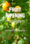 Fruit Ripening : Physiology, Signalling and Genomics - Book