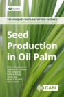 Seed Production in Oil Palm : A Manual - Book