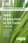 Seed Production in Oil Palm : A Manual - eBook