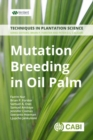 Mutation Breeding in Oil Palm : A Manual - Book