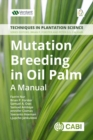 Mutation Breeding in Oil Palm : A Manual - eBook
