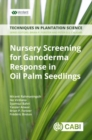 Nursery Screening for <i>Ganoderma</i> Response in Oil Palm Seedlings : A Manual - Book