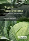 Organic Food Systems : Meeting the Needs of Southern Africa - Book