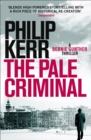 The Pale Criminal : Bernie Gunther Thriller 2 - eBook