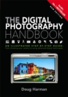 The Digital Photography Handbook : An Illustrated Step-by-step Guide - Book