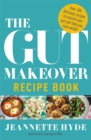 The Gut Makeover Recipe Book - Book