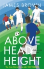 Above Head Height : A Five-a-Side Life - Book