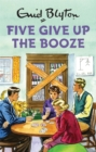 Five Give Up the Booze - Book