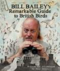 The Bill Bailey's Remarkable Guide to British Birds - Book