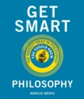 Get Smart: Philosophy : The Big Ideas You Should Know - Book