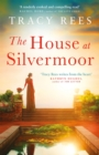 The House at Silvermoor : A Richard & Judy Bestseller - eBook