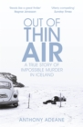 Out of Thin Air : A True Story Of Impossible Murder In Iceland - Book