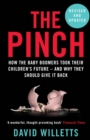 The Pinch : How the Baby Boomers Took Their Children's Future - And Why They Should Give It Back - Book