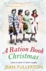 A Ration Book Christmas : A heart-warming Christmas classic for fans of Mary Gibson - eBook