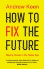 How to Fix the Future : Staying Human in the Digital Age - eBook
