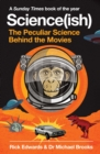 Science(ish) : The Peculiar Science Behind the Movies - eBook