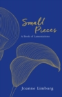 Small Pieces : A Book of Lamentations - Book