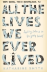 All the Lives We Ever Lived : Seeking Solace in Virginia Woolf - Book